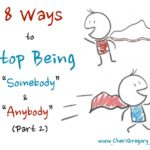 "Part 2: 8 Ways to Stop Being ""Somebody"" and ""Anybody"""