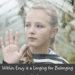 Within Envy is a Longing for Belonging