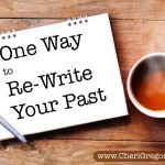 One Way to Re-Write Your Past