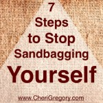 7 Steps to Stop Sandbagging Yourself