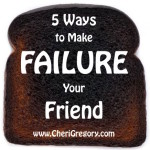 5 Ways to Make Failure Your Friend