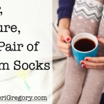 Fear, Failure, & a Pair of Warm Socks