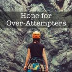 Hope for Over-Attempters