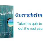 Overwhelmed Quiz: What Kind of Overwhelmed Are You?