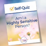 Take the Highly Sensitive Person Quiz