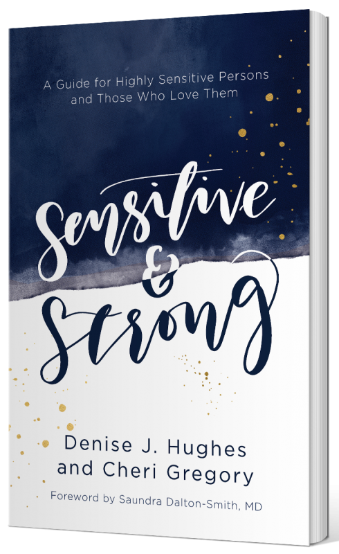 Sensitive & Strong: a Guide for Highly Sensitive Persons and Those Who Love Them